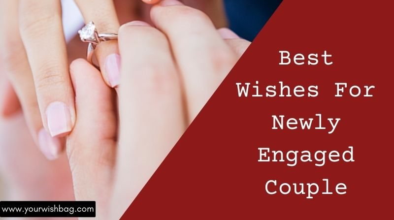 2021 Best Wishes For Newly Engaged Couple [Selected Wishes]