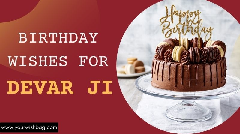 Birthday Wishes For Devar Ji In English [Selected Wishes]