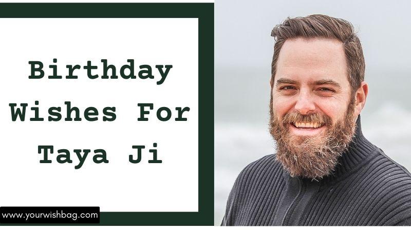 Best Birthday Wishes For Taya Ji [2021 Latest Wishes]