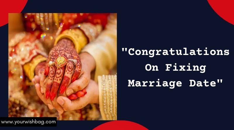 Congratulations On Fixing Marriage Date [2021 Latest Wishes]