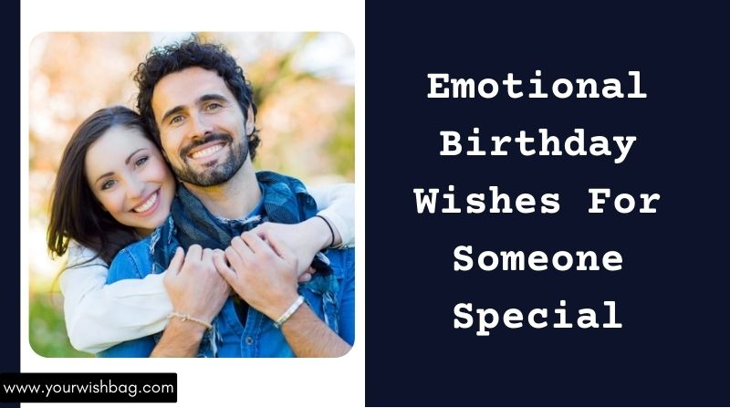 Emotional Birthday Wishes For Someone Special [2021]