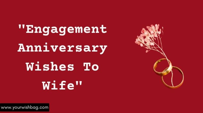 Best Engagement Anniversary Wishes To Wife In English
