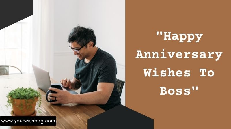 Happy Anniversary Wishes To Boss [2021 Latest Wishes]