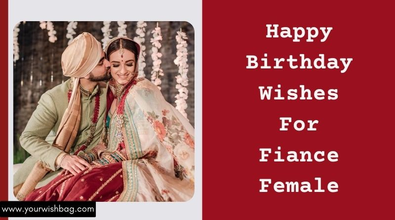 2021 Happy Birthday Wishes For Fiance Female [Latest Wishes]