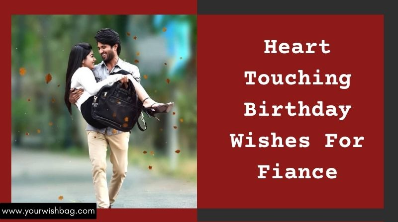 Heart Touching Birthday Wishes For Fiance In English