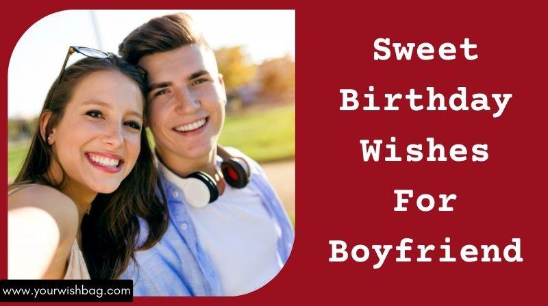 Sweet Birthday Wishes For Boyfriend [2021 Latest Wishes]