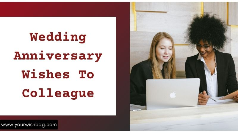 Best Wedding Anniversary Wishes To Colleague [2021]