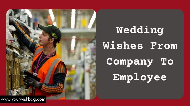 Wedding Wishes From Company To Employee [2021]