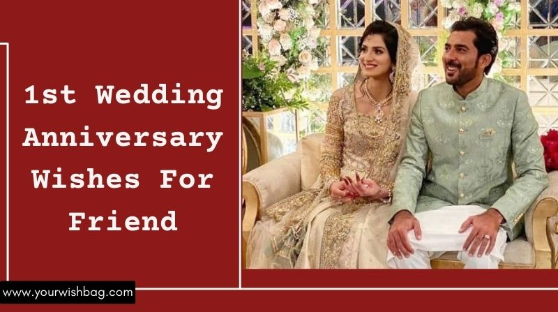 1st Wedding Anniversary Wishes For Friend [2021]