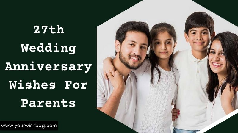 27th Wedding Anniversary Wishes For Parents [2021]