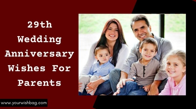 29th Wedding Anniversary Wishes For Parents [2021]