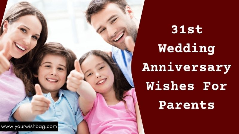 31st Wedding Anniversary Wishes For Parents