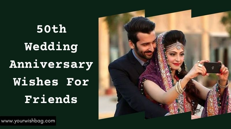 50th Wedding Anniversary Wishes For Friends