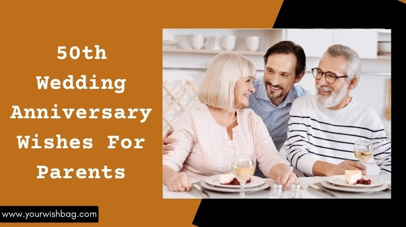50th Wedding Anniversary Wishes For Parents [2021]