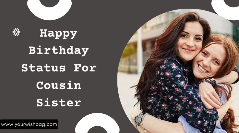 Happy Birthday Status For Cousin Sister [Latest Wishes 2021]