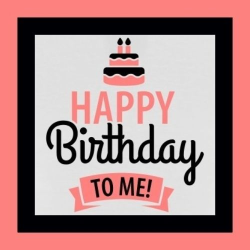 Happy Birthday To Me Pic For Whatsapp DP