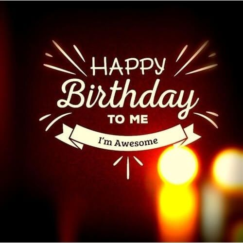 Happy Birthday To Me Pics For DP Whatsapp