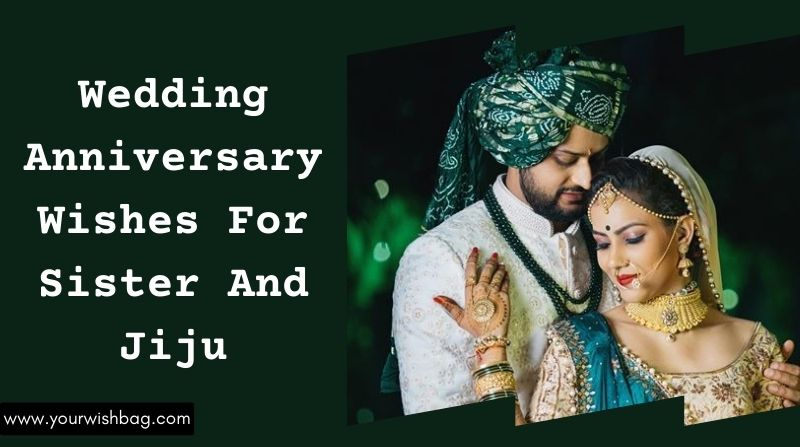 Wedding Anniversary Wishes For Sister And Jiju [2021]