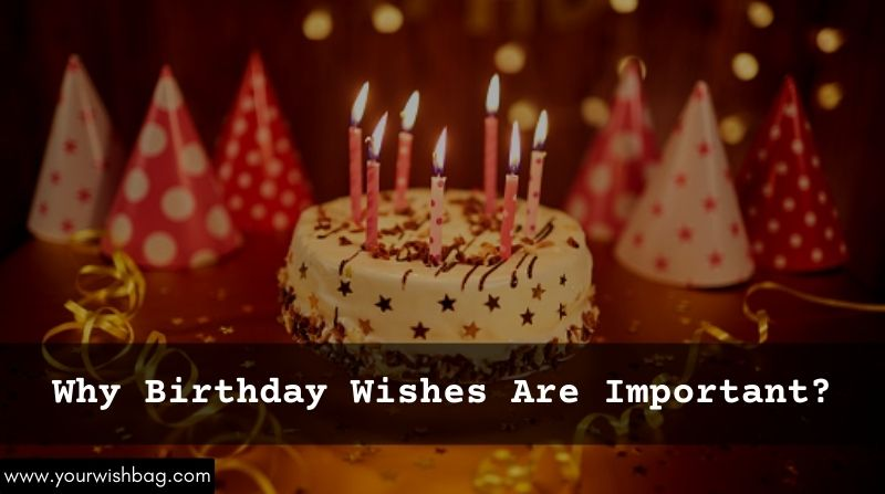 Why Birthday Wishes Are Important? [Complete Information]