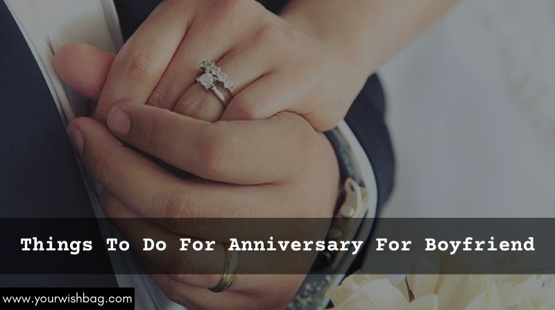Things To Do For Anniversary For Boyfriend