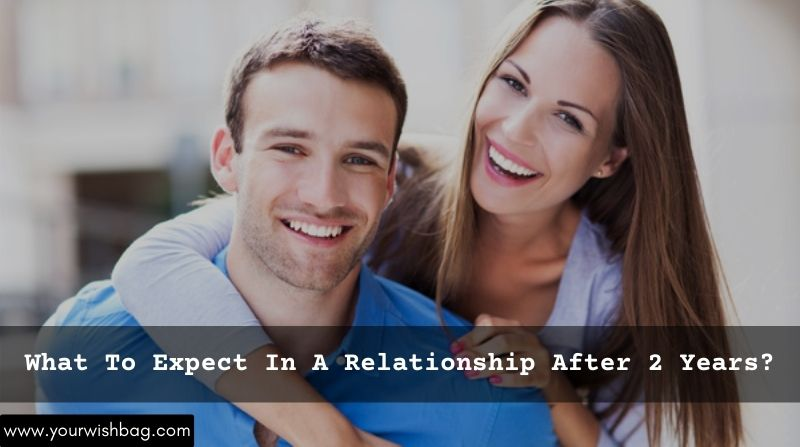 What To Expect In A Relationship After 2 Years