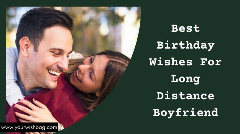Best Birthday Wishes For Long Distance Boyfriend