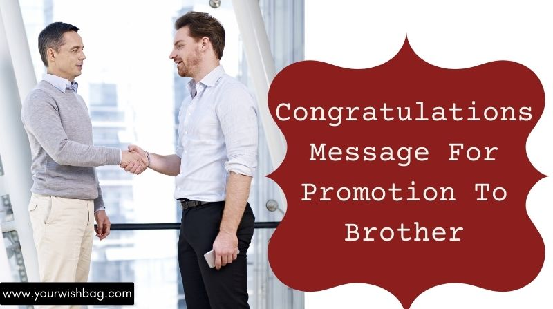 Congratulations Message For Promotion To Brother