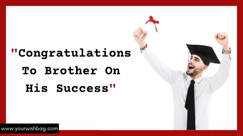 Congratulations To Brother On His Success [2021]