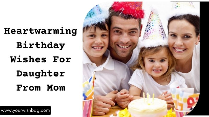 Heartwarming Birthday Wishes For Daughter From Mom