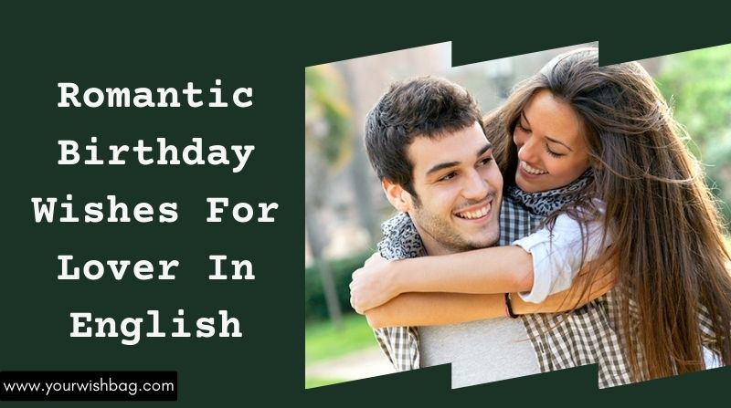 Romantic Birthday Wishes For Lover In English [2021]