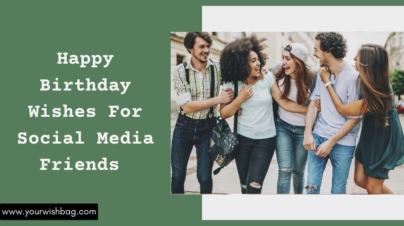 Happy Birthday Wishes For Social Media Friend