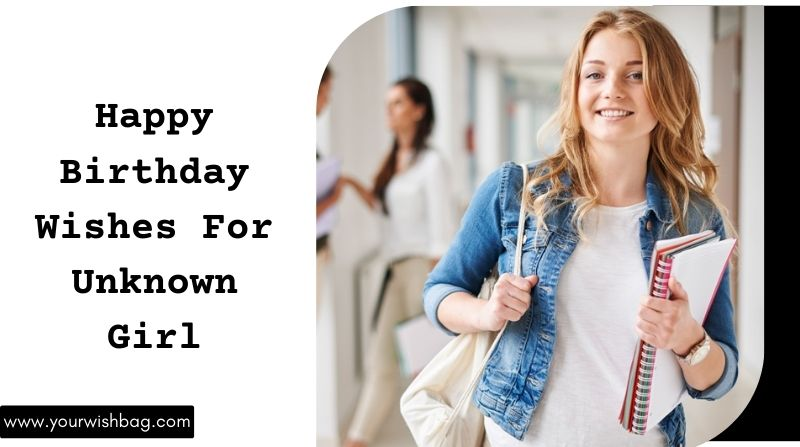 Happy Birthday Wishes For Unknown Girl  [Latest Wishes]