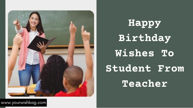 Happy Birthday Wishes To Student From Teacher [2021]
