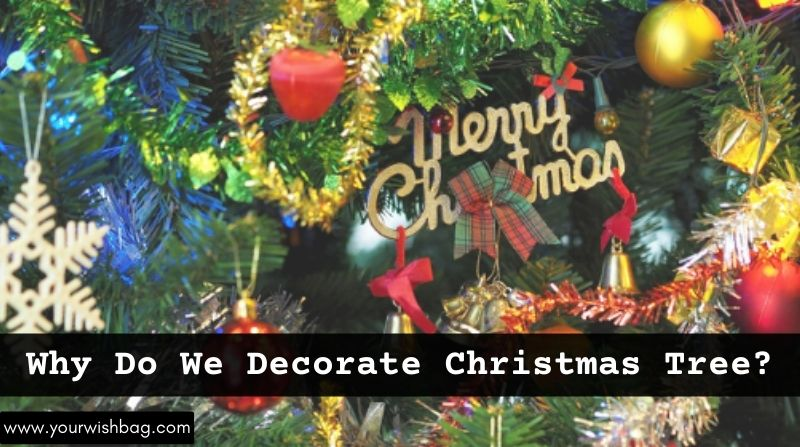 Reasons Why Christmas Tree Is Decorated On Christmas?