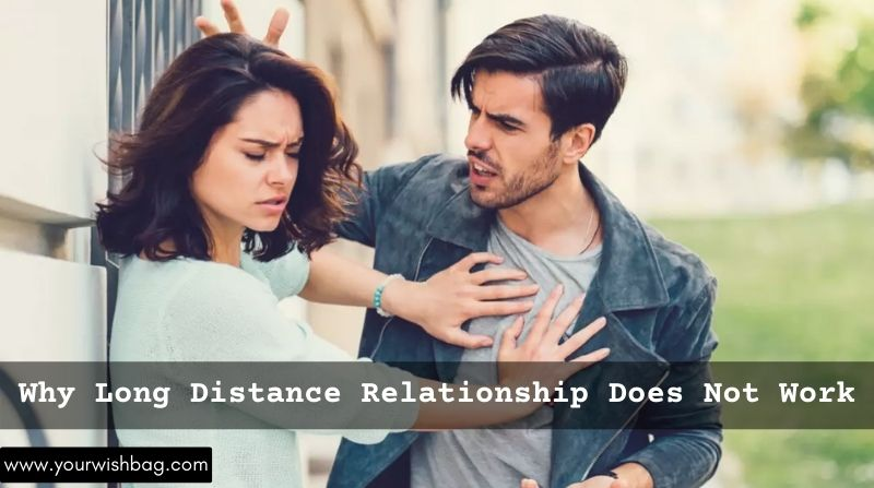 Reasons Why Long Distance Relationship Does Not Work?