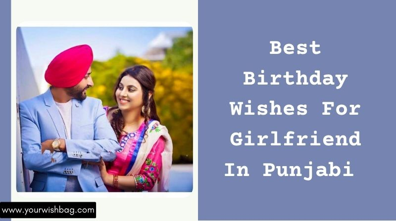Best Birthday Wishes For Girlfriend In Punjabi [Selected Wishes]