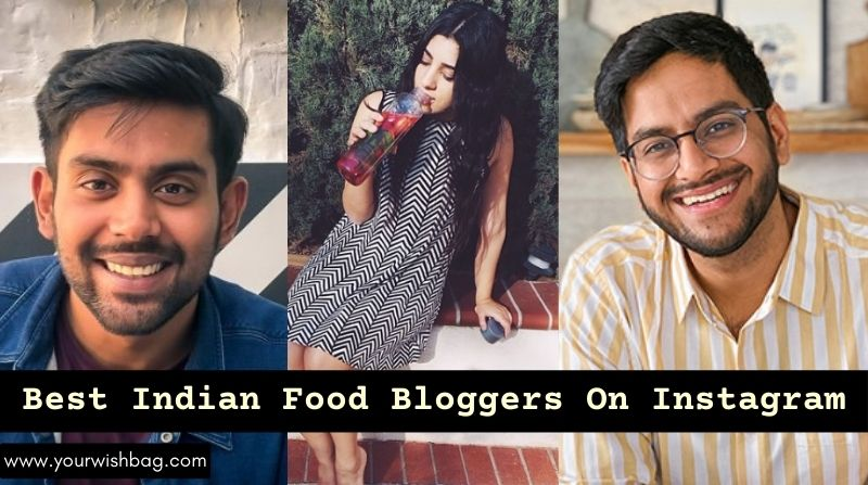 Best Indian Food Bloggers On Instagram