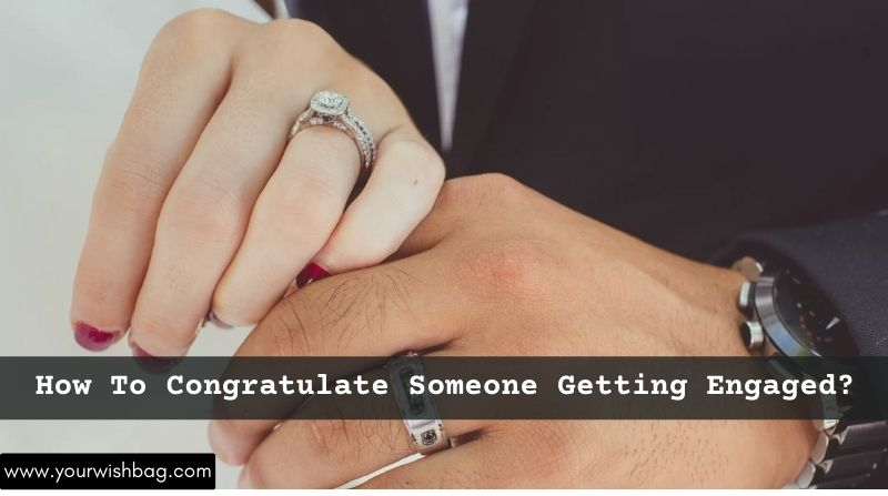 How To Congratulate Someone Getting Engaged? [Wishes]