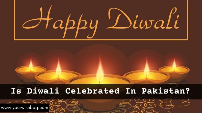 Is Diwali Celebrated In Pakistan? [Complete Information]
