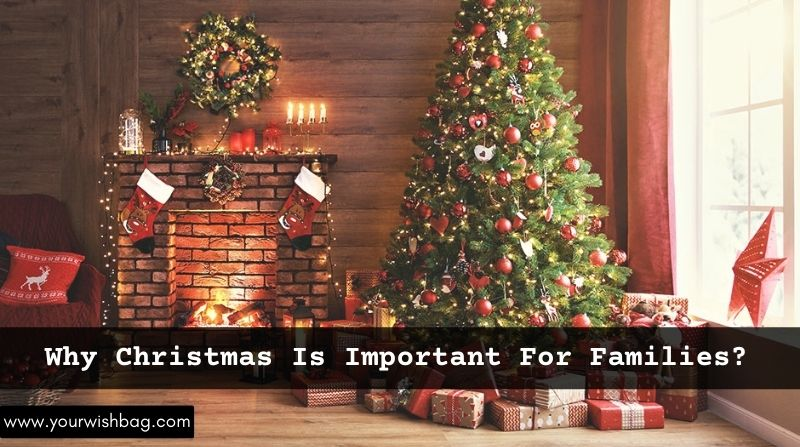 Why Christmas Is Important For Families