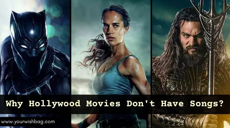 Why Hollywood Movies Don't Have Songs? [Complete Information]