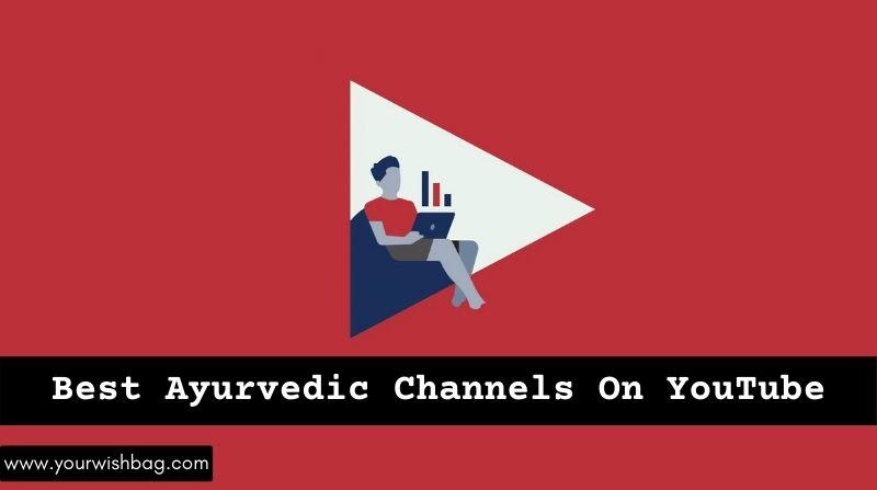 4 Best Ayurvedic Channels On YouTube [Best Picks]