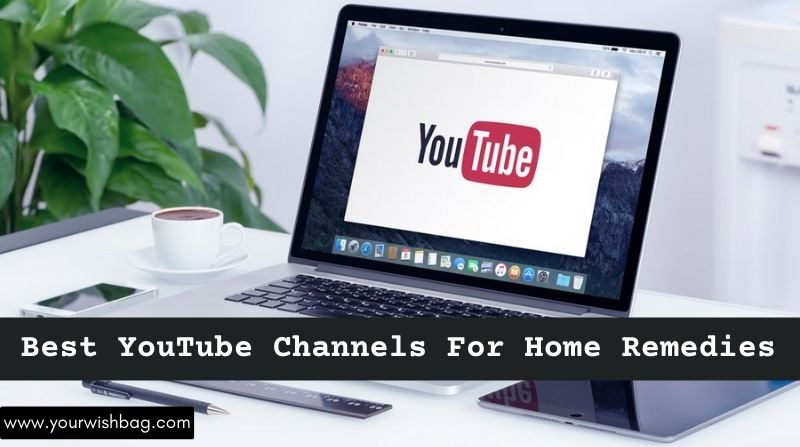 5 Best YouTube Channels For Home Remedies 2021 [Best Picks]