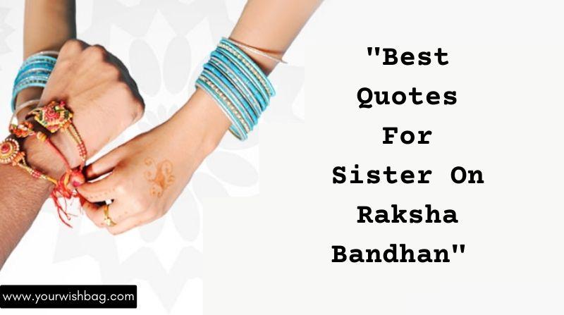 Best Quotes For Sister On Raksha Bandhan [2021]