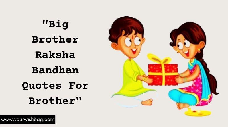Big Brother Raksha Bandhan Quotes For Brother [2021]