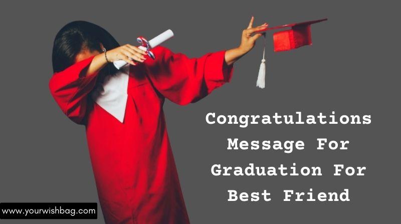 Congratulations Message For Graduation For Best Friend
