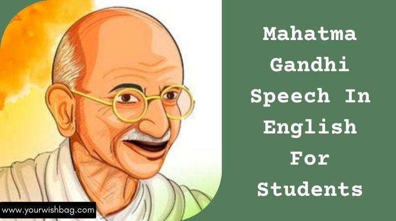 Mahatma Gandhi Speech In English For Students